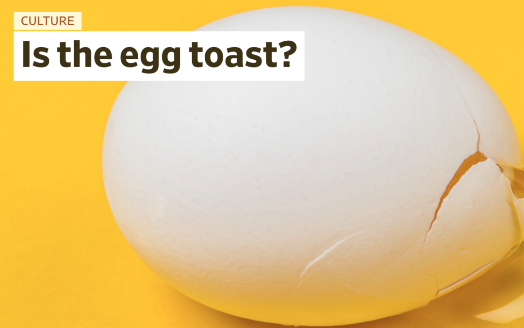 Is the egg toast?